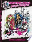 Libro de Monster High. Monstruoamigas Para Siempre