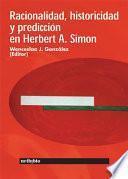 Libro de Racionalidad, Historicidad Y Predicción En Herbert A. Simon