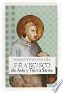 Libro de Francisco De Asís Y Tierra Santa
