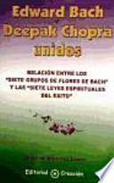 Libro de Edward Bach Y Deepak Chopra Unidos : Relación Entre Las Flores De Bach Y Las 7 Leyes Espirituales Del éxito