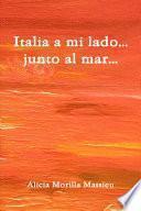 Libro de Italia A Mi Lado… Junto Al Mar…