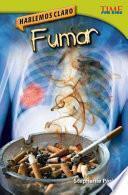 Libro de Hablemos Claro: Fumar (straight Talk: Smoking)