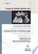 Libro de Estudios Sobre La Influencia De La Canción Popular En El Proceso De Creación De Música Incidental