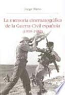 Libro de La Memoria Cinematográfica De La Guerra Civil Española