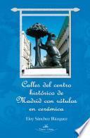 Libro de Calles Del Centro Histórico De Madrid Con Rótulos En Cerámica