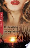 Libro de Tórridas Fantasías/una Mujer Decidida