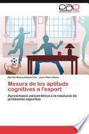 Libro de Mesura De Les Aptituds Cognitives A L Esport