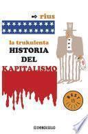 Libro de La Trukulenta Historia Del Kapitalismo