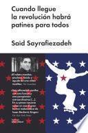 Libro de Cuando Llegue La Revolución Habrá Patines Para Todos