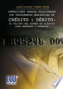 Libro de Infracciones Penales Relacionadas Con Instrumentos Mercantiles De Crédito Y Debito : El Peligro Del Dinero De Plástico Para Empresas Y Usuarios.