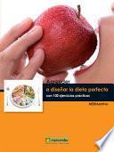 Libro de Aprender A Diseñar La Dieta Perfecta Con 100 Ejercicios Prácticos