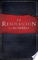 Libro de La Resoluci—n Para Hombres