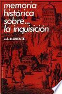 Libro de Memoria Historica Sobre… La Inquisicion
