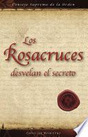 Libro de Los Rosacruces Desvelan El Secreto