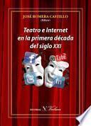 Libro de Teatro E Internet En La Primera Década Del Siglo Xxi