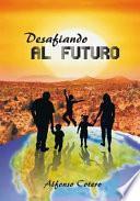 Libro de Desafiando Al Futuro