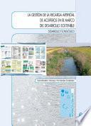 Libro de La GestiÓn De La Recarga Artificial De AcuÍferos En El Marco Del Desarrollo Sostenible