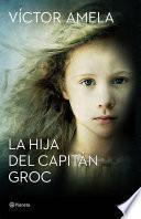 Libro de La Hija Del Capitán Groc