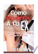 Libro de Cómo Recuperar A Tu Ex