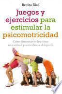 Libro de Juegos Y Ejercicios Para Estimular La Psicomotricidad