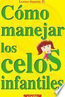 Libro de Cómo Manejar Los Celos Infantiles