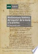 Libro de Morfosintaxis Histórica Del Español: De La Teoría A La Práctica
