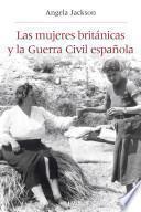Libro de Las Mujeres Británicas Y La Guerra Civil Española