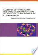 Libro de Factores Determinantes Del éxito De Los Programas De Alimentación Y Nutrición Comunitarios