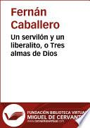 Libro de Un Servilón Y Un Liberalito O Tres Almas De Dios [microforma]