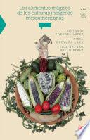 Libro de Los Alimentos Mágicos De Las Culturas Indígenas Mesoamericanas