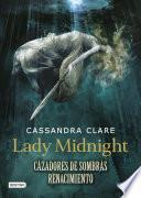Libro de Lady Midnight. Cazadores De Sombras. Renacimiento (edición Mexicana)