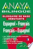 Libro de Anaya Bilingüe, Glossaire De Base Débutants