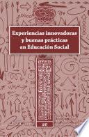 Libro de Experiencias Innovadoras Y Buenas Prácticas En Educación Social
