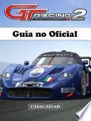 Libro de Gt Racing 2 Guía No Oficial