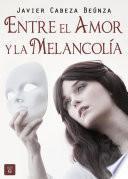 Libro de Entre El Amor Y La Melancolía