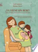Libro de ¡ya Viene Un BebÉ! Cómo Se Forma, Se Desarrolla Y Nace Un Bebé. Explicación Para Niños Que Preguntan, Guía Para Padres Que Responden. […]