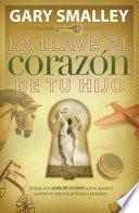 Libro de La Llave Al Corazón De Tu Hijo