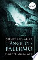 Libro de Los ángeles De Palermo (el Siglo De Las Quimeras Iii)
