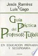 Libro de Guía Práctica Del Profesor Tutor En Educación Primaria Y Secundaria