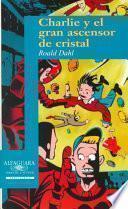 Libro de Charlie Y El Gran Ascensor De Cristal