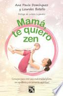 Libro de Mamá, Te Quiero Zen