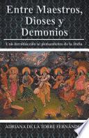 Libro de Entre Maestros, Dioses Y Demonios