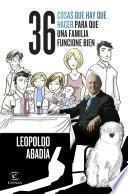 Libro de 36 Cosas Que Hay Que Hacer Para Que Una Familia Funcione Bien