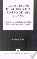 Libro de La Evolución Idealógica Del Teatro De José Triana