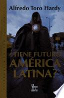 Libro de Tiene Futuro América Latina?