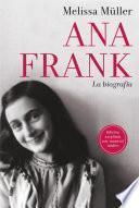 Libro de Ana Frank. La Biografía