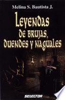 Libro de Leyendas De Brujas, Duendes Y Naguales