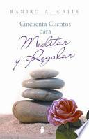 Libro de Cincuenta Cuentos Para Meditar Y Regalar