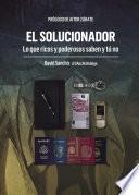 Libro de El Solucionador, Lo Que Ricos Y Poderosos Saben Y Tú No