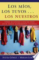 Libro de Los Mios, Los Tuyos… Los Nuestros / Yours, Mine, Ours